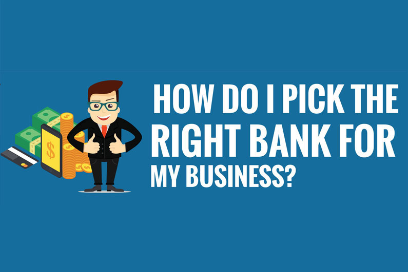 How do I pick the Right Bank for My Business? (Infographic)