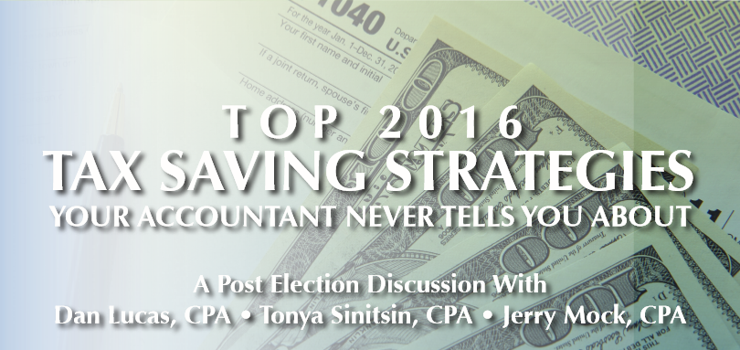 TOP 2016 TAX SAVING STRATEGIES YOUR ACCOUNTANT NEVER TELLS YOU ABOUT