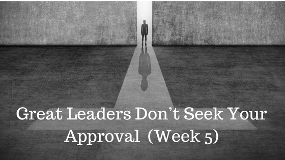 Great Leaders Don't Seek Your Approval - Jesus Leadership Series - Credo Financial Services